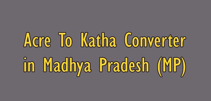 Acre To Katha Converter in Madhya Pradesh (MP) - Simple