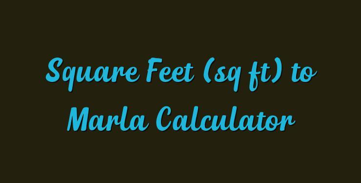 Square Feet (sq ft) to Marla Calculator - Simple Converter