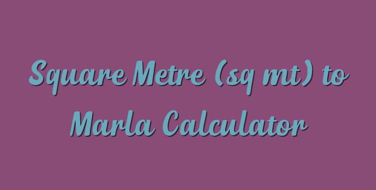 Square Meter Sq Mt Mt2 To Marla Calculator Simple Converter