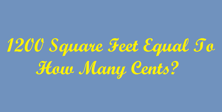 1200 Square Feet Equal To How Many Cents? - Simple Converter