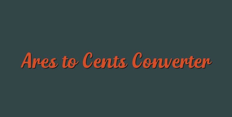 Ares to Cents Converter - Simple Converter