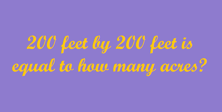 200 Feet By Is Equal To How Many Acres
