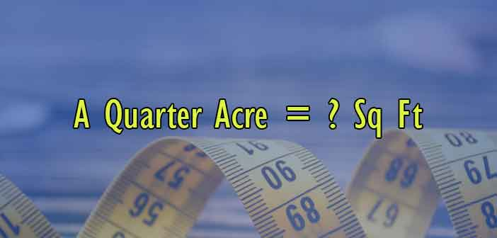 How Many Square Feet in a Quarter Acre? - Simple Converter